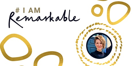 I am Remarkable - Self promotion & celebrating our achievements! tickets