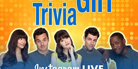 New Girl Trivia on Instagram LIVE tickets