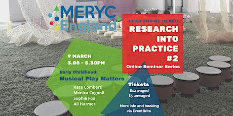 MERYC England Research into Practice  Seminar 2 - Musical Play Matters tickets