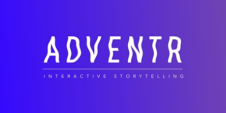 Adventr Interactive Storytelling Boot Camp tickets