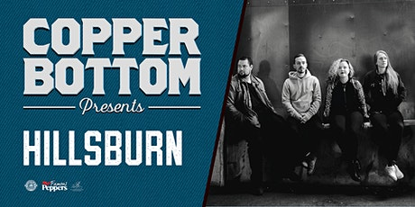 Copper Bottom Presents: Hillsburn tickets