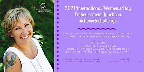 2021 International Women's Day Empowerment Luncheon #ChooseToChallenge tickets