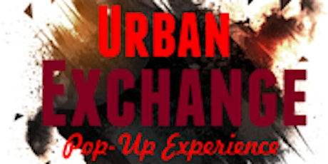 The Urban Exchange Pop Up Experience tickets