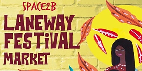 Booking a  Stalls at Laneway Festival Market  Space2B St Kilda 21March tickets