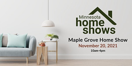 Maple Grove Home Show tickets