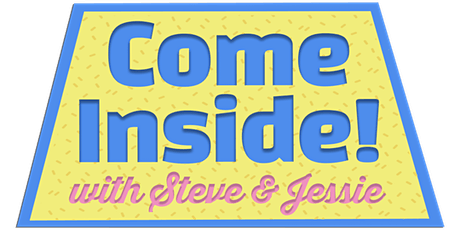 Come Inside! with Steve & Jessie | A Comedy Game Show tickets
