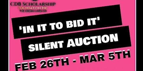 CDB Scholarhip 'In It to Bid It' Silent Auction tickets