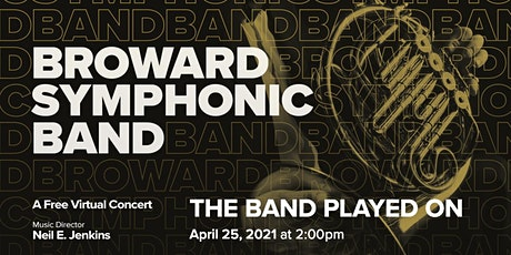 Broward Symphonic Band - The Band Played On tickets