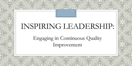 Inspiring Leadership: Engaging in Continuous Quality Improvement tickets