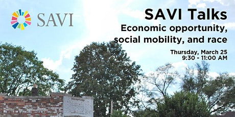 SAVI Talks: Economic opportunity, social mobility, and race tickets