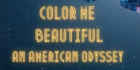 Color Me Beautiful: An American Odyssey tickets