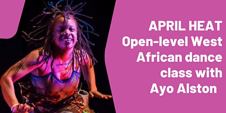 Open-level West African dance class - APRIL HEAT - online tickets