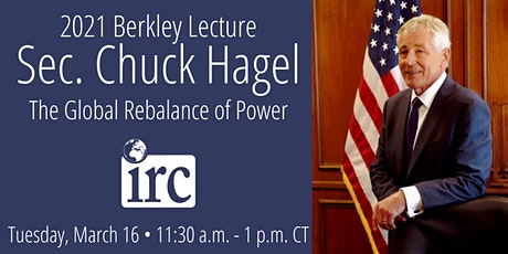 2021 Berkley Lecture: Sec. Chuck Hagel: The Global Rebalance of Power tickets