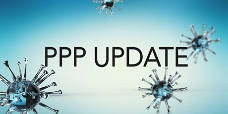 Paycheck Protection Program (PPP) -Latest Updates! tickets