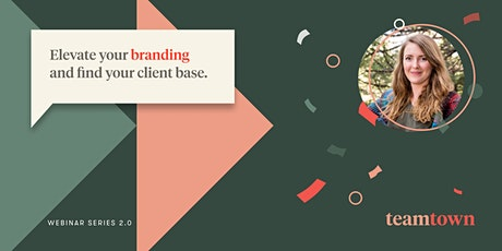 Elevate your branding and find your target client base   teamtown.co tickets