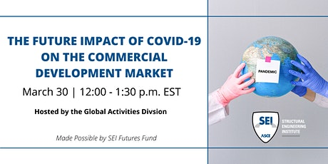 The Future Impact of Covid-19 on the Commercial Development Market tickets