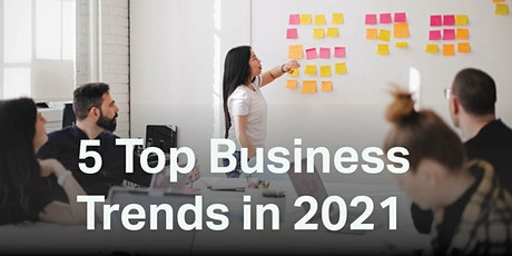 5 Top Business Trends in 2021 tickets