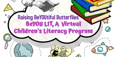 BeYOU LIT, A FREE Virtual Children's Literacy Program tickets