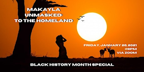 Makayla Unmasked: To The Homeland tickets