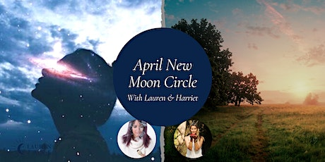 New Moon in Aries Circle hosted by Lauren & Harriet tickets