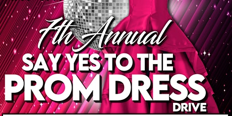 7th Annual Say Yes To The Prom Dress Drive tickets