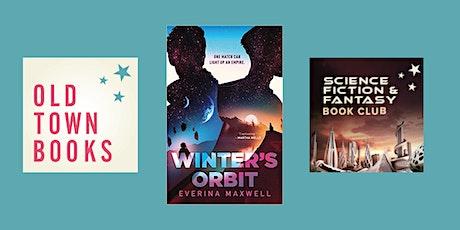 March Sci-Fi/Fantasy Book Club: Winter's Orbit by Everina Maxwell tickets