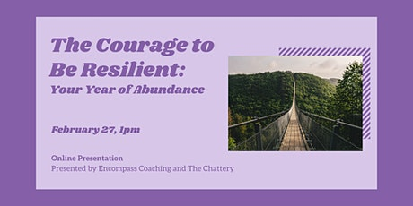 The Courage to Be Resilient:  Your Year of Abundance - ONLINE CLASS Tickets