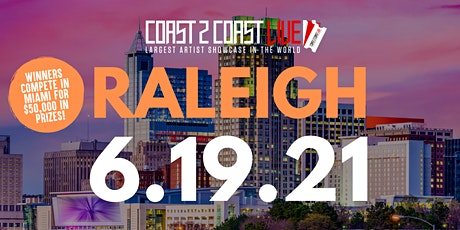Coast 2 Coast LIVE Showcase Raleigh - Artists Win $50K In Prizes tickets