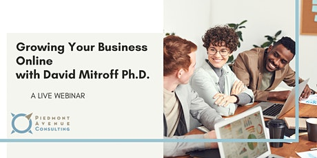 Growing Your Business Online with David Mitroff Ph.D. | April 6, 2021 tickets