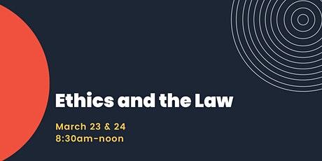 Ethics and the Law -Navigating Relationships in 2021 tickets