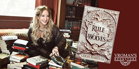 Leigh Bardugo debuts RULE OF WOLVES! tickets