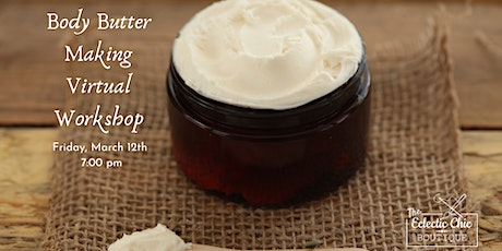 Body Butter Making Virtual Workshop tickets