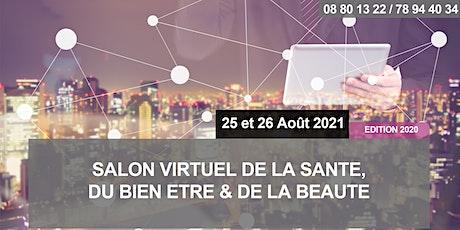 SALON VIRTUEL DE LA SANTE, DU BIEN ÊTRE & DE LA BEAUTÉ - Edition 2021 billets