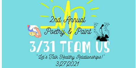 3/31 Team US Presents: 2nd Annual Poetry & Paint, Let's Talk Relationships! tickets