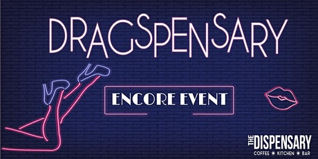 DRAGSPENSARY ENCORE tickets