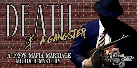 Death of a Gangster- Murder Mystery Dinner tickets