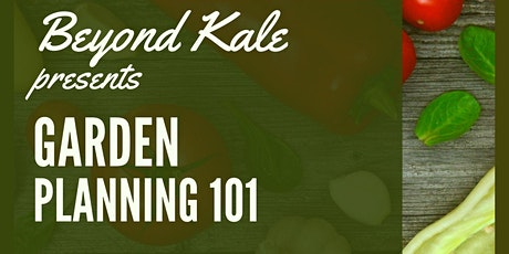 Beyond Kale-Webinar -  Plan Your Edible Garden Now for Success in 2021! tickets