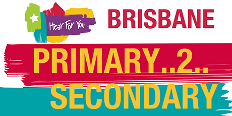 Hear For You QLD Primary2Secondary Session - Brisbane 2021 tickets