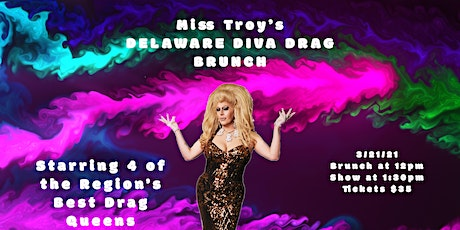 Miss Troy's Delaware Diva Drag Brunch tickets