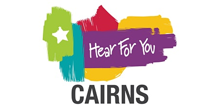 Hear For You QLD Life Goals & Skills Blast - Cairns 2021 tickets
