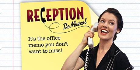 Reception: The Musical tickets