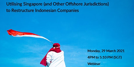 Use SG (& other offshore jurisdictions) to restructure Indonesian companies tickets