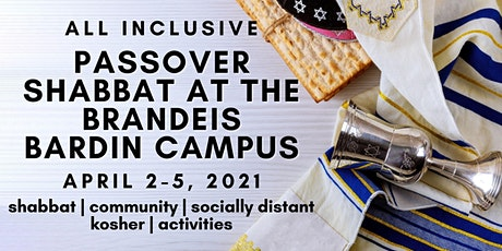 Passover (Part 2) at the Brandeis-Bardin Campus of AJU | April 2-5, 2021 tickets