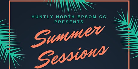 Huntly North Epsom CC - Summer Sessions @ Babylon tickets