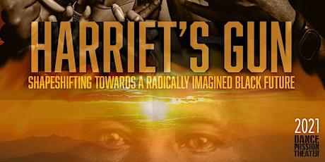 Program A: Harriet's Gun  (D.I.R.T. Festival 2021) tickets