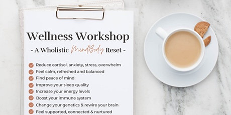 Wellness Workshop -  A Wholistic MindBody Reset Introduction tickets