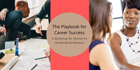 The Playbook for Career Success: A Quick Series of Workshops for Women tickets