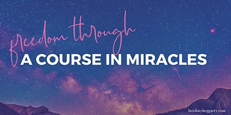 Freedom through 'A Course in Miracles' - 365 DAYS OF 'A COURSE IN MIRACLES' tickets