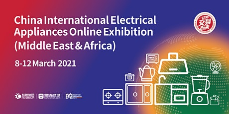 China Int'l Electrical Appliances Online Exhibition (Middle East & Africa) tickets