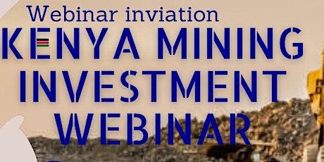 Kenya Mining Investment Webinar tickets